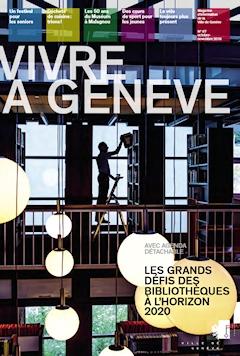 le magazine d 39 information vivre gen ve no 67 est paru ville de gen ve site officiel. Black Bedroom Furniture Sets. Home Design Ideas